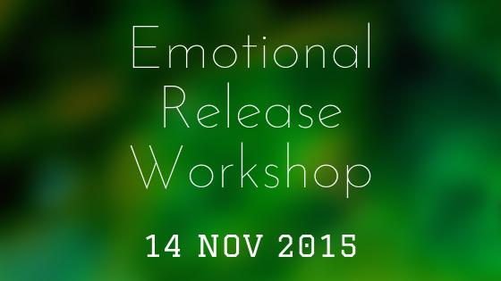 Emotional Release Workshop 14 Nov 2015