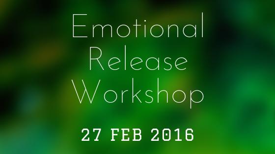 Emotional Release Workshop 27 Feb 2016