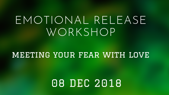 Meeting your Fear with Love  8 Dec 2018