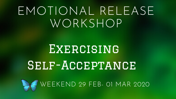 """Exercising Self-Acceptance"" Weekend 29 Feb-01 Mar 2020"